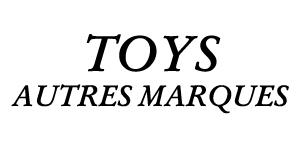 TOYS - AUTRES MARQUES